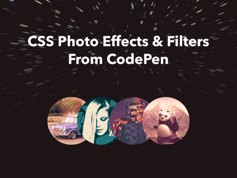 CSS Photo Effects & Filters From CodePen - Freebie Supply