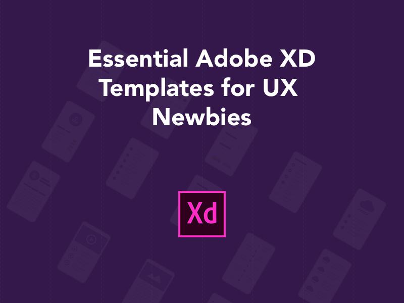 Essential Adobe XD Templates for UX Newbies - Freebie Supply